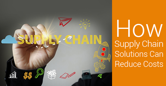 How Supply Chain Solutions Can Reduce Costs